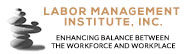 Labor Management Institute, Inc.